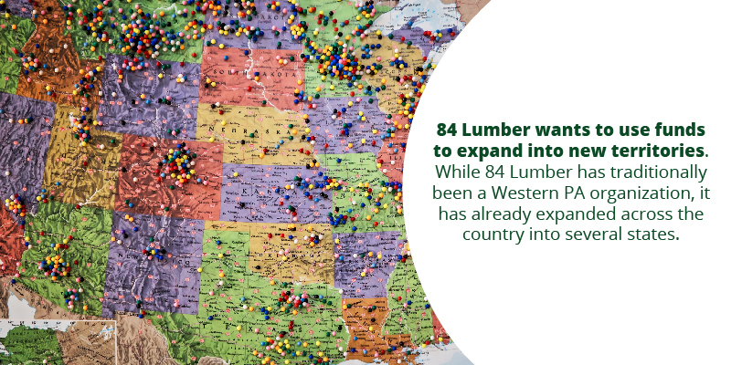 84 Lumber wants to use funds to expand into new territories.