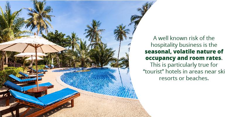 The hospitality business is seasonal and volatile
